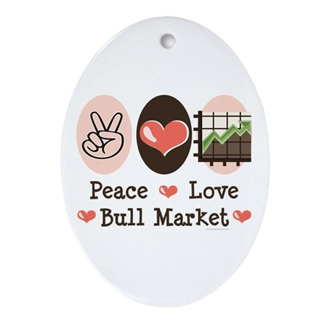 Peace Love Bull Market Oval Ornament
