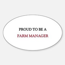 Proud to be a Farm Manager Oval Decal