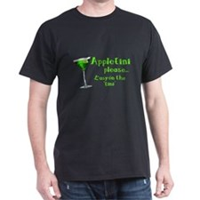 Appletini please... easy on the 'tini' T-Shirt