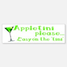 Appletini please... easy on the 'tini' Bumper Bumper Sticker