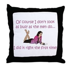 I Did It Right The First Time Throw Pillow