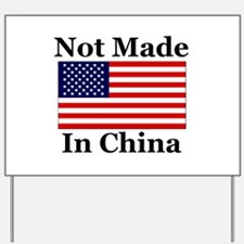 Not Made In China - America Yard Sign