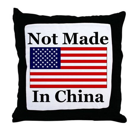 Throw Pillow Made In Usa : Not Made In China - America Throw Pillow by justfunwear