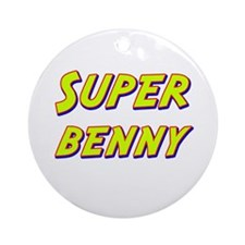 Super benny Ornament (Round)