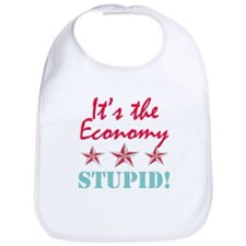 It's the Economy Stupid Bib
