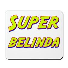 Super belinda Mousepad