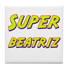 Super beatriz Tile Coaster