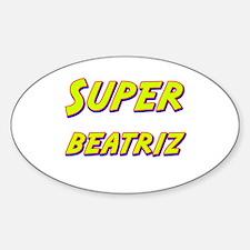 Super beatriz Oval Decal