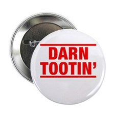 "Darn Tootin' 2.25"" Button"