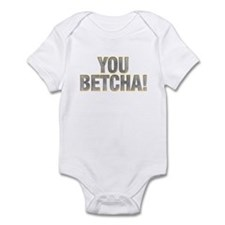 You Betcha! Infant Bodysuit