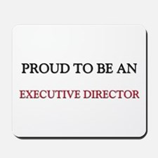 Proud To Be A EXECUTIVE Mousepad