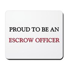 Proud To Be A ESCROW OFFICER Mousepad