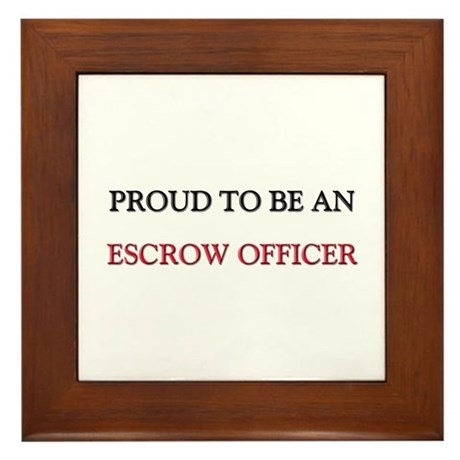 Proud To Be A ESCROW OFFICER Framed Tile