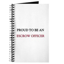 Proud To Be A ESCROW OFFICER Journal