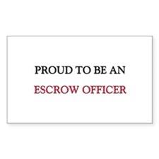 Proud To Be A ESCROW OFFICER Rectangle Sticker