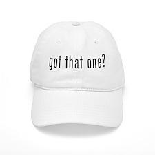 got that one Baseball Cap