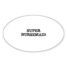 SUPER NURSEMAID Oval Decal