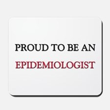 Proud To Be A EPIDEMIOLOGIST Mousepad