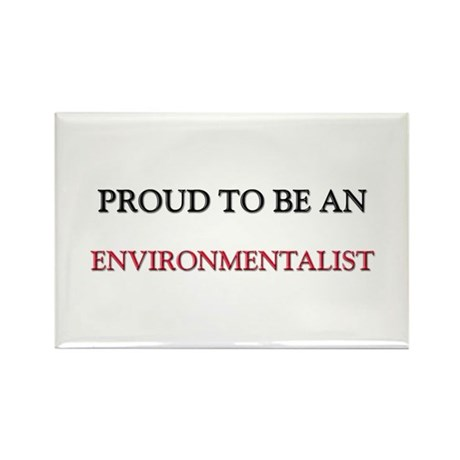 Proud To Be A ENVIRONMENTALIST Rectangle Magnet (1
