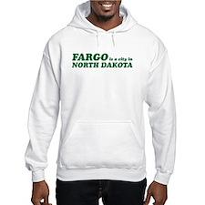 Fargo Is In North Dakota Hoodie