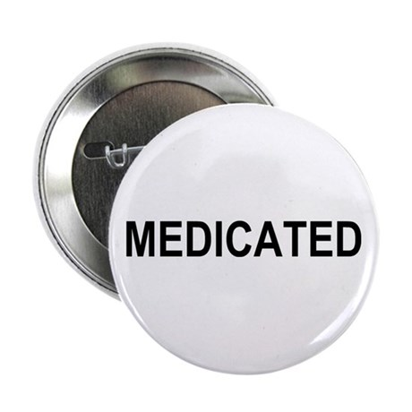 """Medicated 2.25"""" Button"""