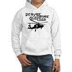 Prayer Never Did This Hooded Sweatshirt