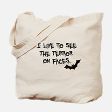 Live To See Terror on Faces Tote Bag
