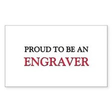Proud To Be A ENGRAVER Rectangle Decal