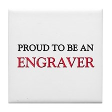 Proud To Be A ENGRAVER Tile Coaster