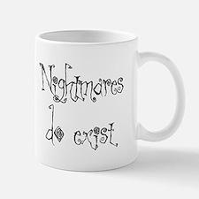 Nightmares Do Exist Mug