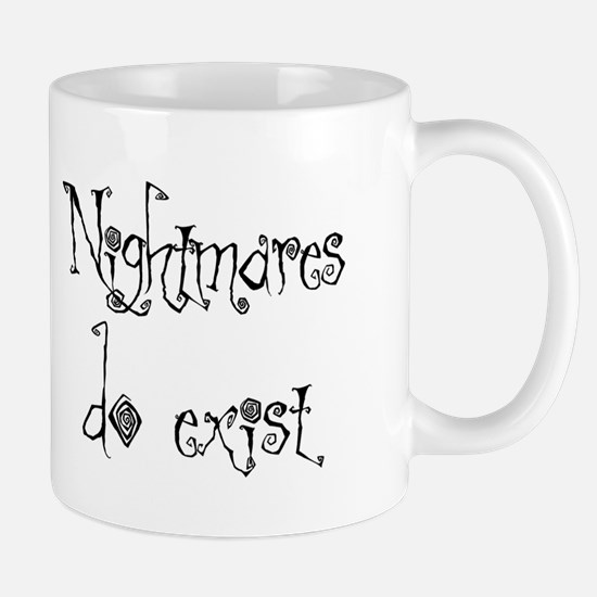 Nightmares Do Exist Mug