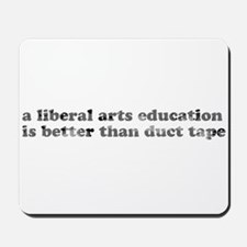 A Liberal Arts Education... Mousepad