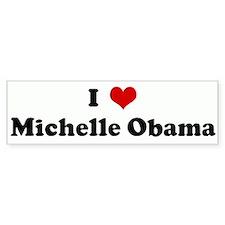 I Love Michelle Obama Bumper Bumper Sticker