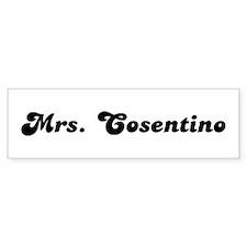 Mrs. Cosentino Bumper Bumper Sticker