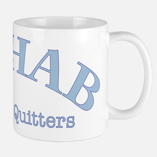 Rehab is for quiters Mug