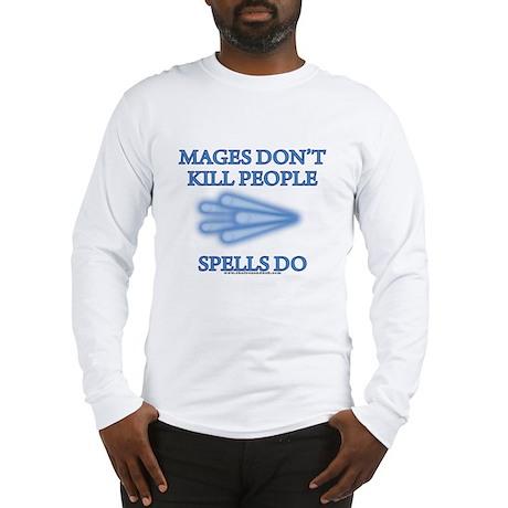 Mages Don't Kill Long Sleeve T-Shirt