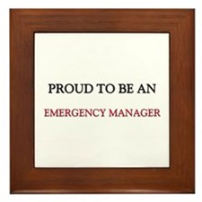 Proud To Be A EMERGENCY MANAGER Framed Tile