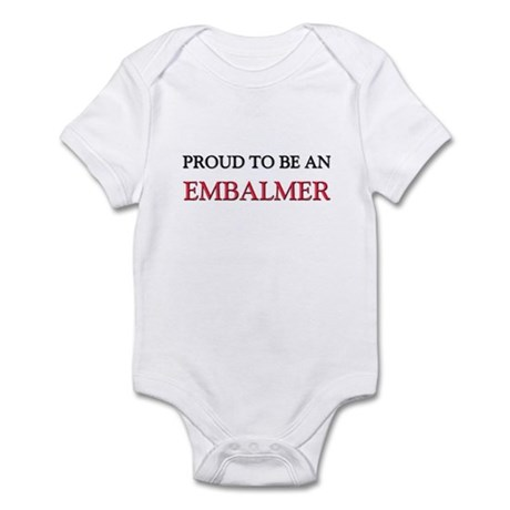 Proud To Be A EMBALMER Infant Bodysuit