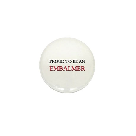 Proud To Be A EMBALMER Mini Button