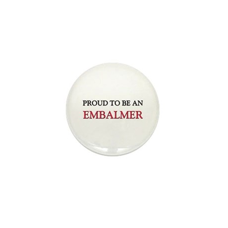 Proud To Be A EMBALMER Mini Button (10 pack)