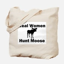 Real Women Hunt Moose Tote Bag
