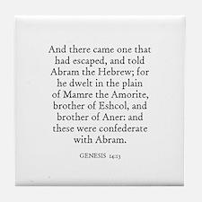 GENESIS  14:13 Tile Coaster