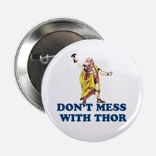 """Don't Mess With Thor 2.25"""" Button"""