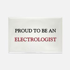 Proud To Be A ELECTROLOGIST Rectangle Magnet