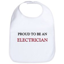 Proud To Be A ELECTRICIAN Bib