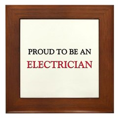 Proud To Be A ELECTRICIAN Framed Tile