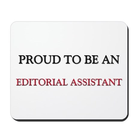 Proud To Be A EDITORIAL ASSISTANT Mousepad