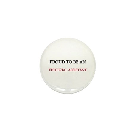 Proud To Be A EDITORIAL ASSISTANT Mini Button (10