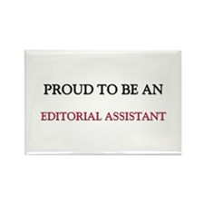 Proud To Be A EDITORIAL ASSISTANT Rectangle Magnet