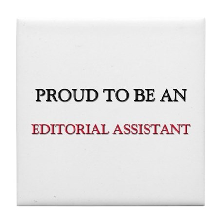 Proud To Be A EDITORIAL ASSISTANT Tile Coaster